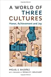 A World of Three Cultures: Honor, Achievement and Joy 画像