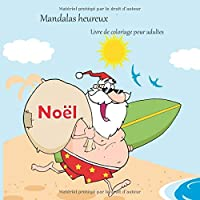 Noël - Livre de coloriage pour adultes - Mandalas heureux (Joyeuses fêtes de Noël!)