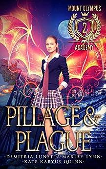 Pillage & Plague (Mount Olympus Academy Book 2) by [Quinn, Kate Karyus, Lunetta, Demitria, Lynn, Marley]