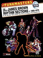 The Funkmasters: The Great James Brown Rhythm Sections 1960-1973 (Manhattan Music Publications)