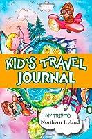 Kids Travel Journal: My Trip to Northern Ireland