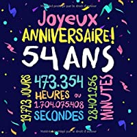 Joyeux Anniversaire ~ 54 ans: Livre d'Or pour le 54ème anniversaire - 54 ans décoration & cadeau d'anniversaire pour homme ou femme - Livre pour les félicitations et photos des invités