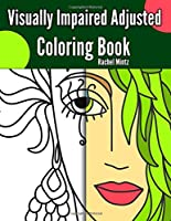 Visually Impaired Adjusted Coloring Book: Clear Bold Lines, High Contrast Patterns - Easy For Beginners Adults & Teenagers