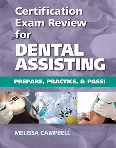 Download Certification Exam Review for Dental Assisting: Prepare, Practice and Pass! 1133282865