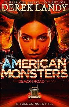 American Monsters (The Demon Road Trilogy, Book 3) by [Landy, Derek]