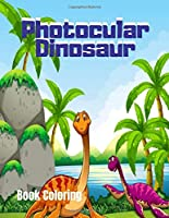 Photocular Dinosaur Book Coloring: Dinosaurs Activity Book, Dinosaurs Books For Kids 3-8, Coloring, Drawing And More, Coloring Book For Grown-Ups Dinosaur Coloring Pages