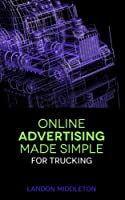 Online Advertising Made Simple for Trucking