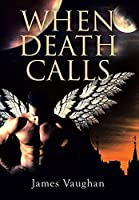 When Death Calls【洋書】 [並行輸入品]