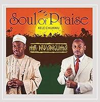 Soul of Praise Kele Chukwu