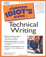 Complete Idiot's Guide to Technical Writing (The Complete Idiot's Guide)