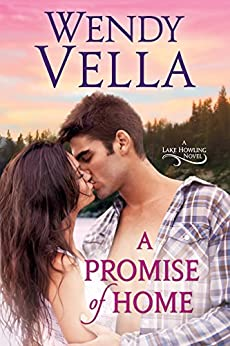 A Promise Of Home (A Lake Howling Novel Book 1) by [Vella, Wendy]