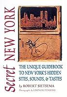 Secret New York: The Unique Guidebook to New York's Hidden Sites, Sounds & Tastes (Secret Guides)