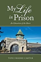 My Life in Prison: An Education of the Heart