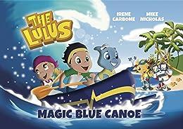 The Lulus - Magic Blue Canoe by [Carbone, Irene]