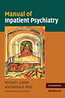 Manual of Inpatient Psychiatry (Cambridge Medicine (Paperback))