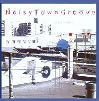 Noisy Town Groove - Rurban (1 CD)