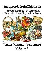 Scrapbook Embellishments: Emphera Elements for Decoupage, Notebooks, Journaling or Scrapbooks.    Vintage Victorian Scrap Clipart Volume1