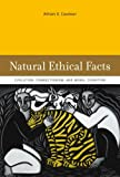 Natural Ethical Facts: Evolution, Connectionism, and Moral Cognition (MIT Press) (English Edition)