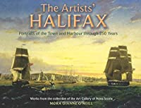 The Artists' Halifax: Portraits of the Town and Harbour through 250 Years Selected from the collection of the Art Gallery of Nova Scotia (Formac Illustrated History) [並行輸入品]