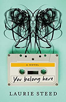 You Belong Here  : A Novel by [Steed, Laurie ]