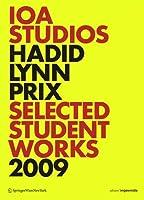 Ioa Studios. Hadid Lynn Prix: Selected Student Works 2009 (Edition Angewandte)