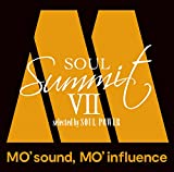 Soul Summit �Z 〜MO' sound, MO' influence〜 selected by SOUL POWER