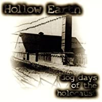 Dog Days Of The Holocaust by Hollow Earth (1998-05-03)