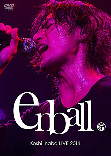 Koshi Inaba LIVE 2014 〜en-ball...