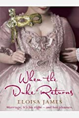When the Duke Returns: The Sexy and Romantic Regency Romance (Desperate Duchesses Book 4) Kindle Edition