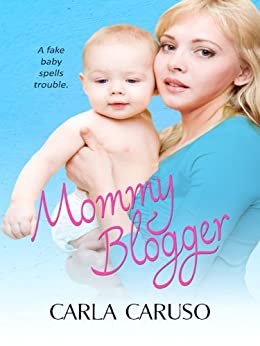 Mommy Blogger by [Caruso, Carla]