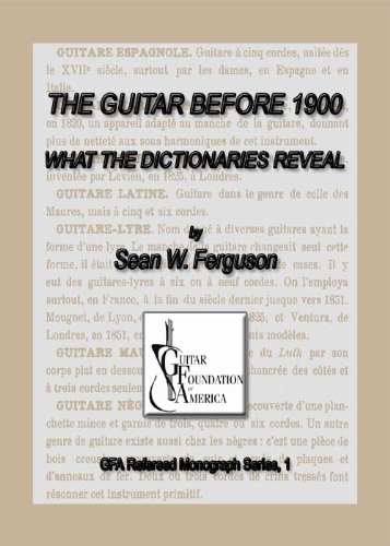 『The Guitar Before 1900: What the Dictionaries Reveal (GFA Refereed Monographs Book 1) (English Edition)』のトップ画像