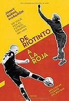 De riotinto a la roja: Un viaje por el futbol espanol, 1887-2012