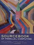 The Sourcebook of Parallel Computing (The Morgan Kaufmann Series in Computer Architecture and Design)