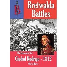 The Siege of Ciudad Rodrigo (Bretwalda Battles)