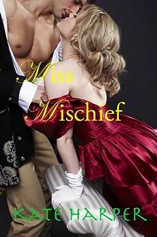 Miss Mischief - A Regency Romance by [Harper, Kate]