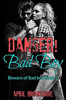 Danger! Bad Boy (Beware of Bad Boy Book 2) by [Brookshire, April]