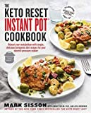 The Keto Reset Instant Pot Cookbook: Reboot Your Metabolism with Simple, Delicious Ketogenic Diet Recipes for Your Electric Pr..