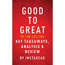 Good to Great by Jim Collins | Key Takeaways, Analysis & Review