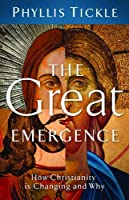 The Great Emergence: How Christianity Is Changing and Why (Emersion)