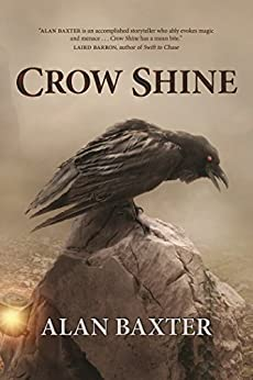 [Baxter, Alan]のCrow Shine (English Edition)