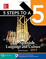 5 Steps to a 5: AP Spanish Language and Culture 2017 (McGraw-Hill 5 Steps to A 5)