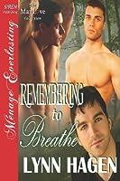 Remembering to Breathe (Siren Publishing Menage Everlasting Manlove)