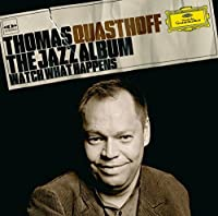 The Jazz Album - Watch What Happens by Thomas Quasthoff (2007-02-13)