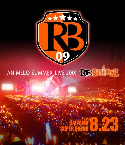 『Animelo Summer Live 2009 RE:BRIDGE 8.23』