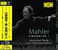 Mahler: Symphony No.1 by Chung Myung-Whun (2012-01-11)
