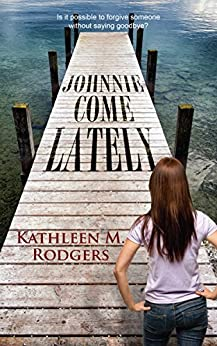 Johnnie Come Lately by [Rodgers, Kathleen M.]