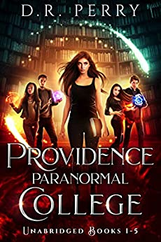 Providence Paranormal College: Bearly Awake, Fangs for the Memories, Of Wolf and Peace, Dragon my Heart Around, Djinn and Bear It by [Perry, D.R.]