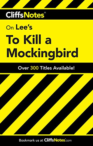 Download CliffsNotes on Lee's To Kill a Mockingbird (CLIFFSNOTES LITERATURE) 0764586009
