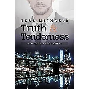Truth & Tenderness (Faith, Love, & Devotion)