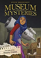 The Case of the Empty Crates (Museum Mysteries: Museum Mysteries)